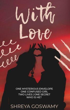 WITH LOVE   (#OpenNovellaContest )  by Shreya_VA
