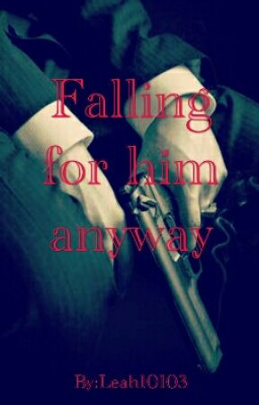 Falling For Him Anyway by Leah10103