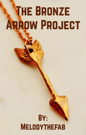 The Bronze Arrow Project by Melodythefab