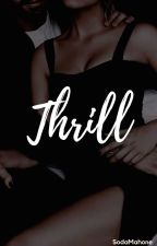 Thrill | Justin Bieber (Spin off to Forbidden) ✔ by SodaMahone