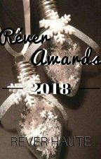 Rêver Awards 2018 |ABIERTO| by ReverHaute