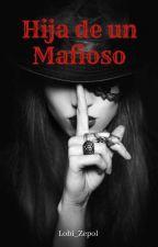 Hija De Un Mafioso by Lobi_Zepol