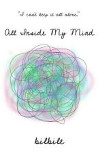 All Inside My Mind by bilbile