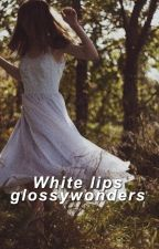 White lips | COMPLETED | Gilbert Blythe. by glossywonders