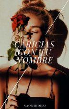 Caricias con tu nombre. [DOM] by naomihdezz