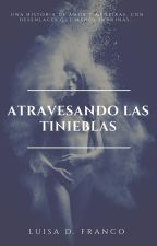 Atravesando las Tinieblas by luisaDFranco
