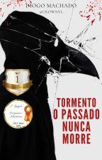 Tormento - O Passado Nunca Morre (VOL. 1) by Crownyl