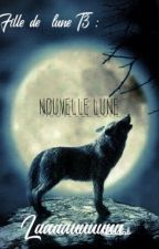 Fille de Lune T3 : Nouvelle lune by Laaaauuuuuu