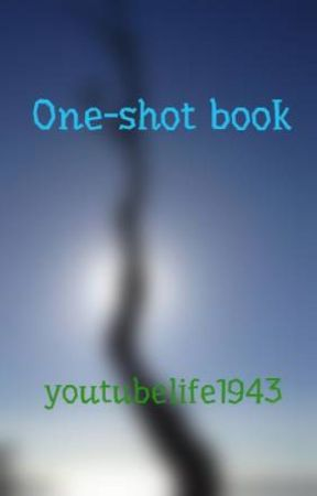 One-shot book by youtubelife1943