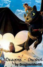 Dragons - oneshots by dragonrider05