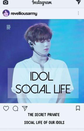 Idol Social Life by revelliousarmy