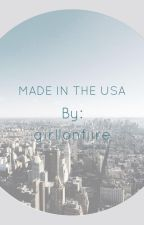 Made in the USA by girllonfiire