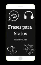 Frases para Status by Nakieny_Alves