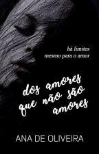 Dos Amores Que Não São Amores by analudeoliveira