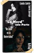 """""""La Nerd"""" 2da Parte (Camila G!P) by JauBello-ShipCamren"""