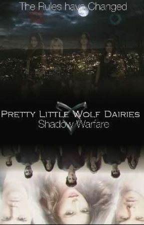 Pretty Little Wolf Diaries: Shadow Warfare by MysticHills2017