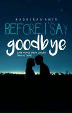 Before I Say Goodbye | m.yg✓ by -kseulra