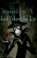 Thoughts Of A Mad Man In Love by Luv_is_War