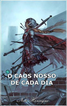 O CAOS NOSSO DE CADA DIA by NetoHenrique4