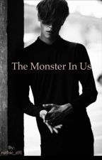 The Monster In Us  by ruthie_z01