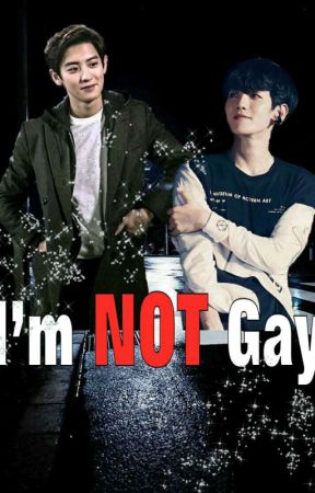 Im Not Gay • [Chanbaek] by Suguya