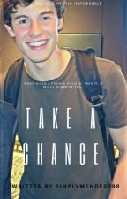 Take a Chance by simplymendess98