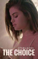 The Choice [EDITING] by 17sblacks
