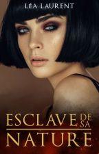 Esclave de sa Nature by LaLaurent5