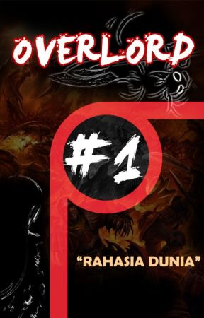 "Overlord Vol 1 ""Rahasia Dunia"" by BeaterID"
