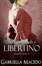 Transformando o Libertino (EM 2018) by GStangherllin