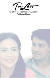 Too Late (CharDawn-One Shot) by TheEternalSisters