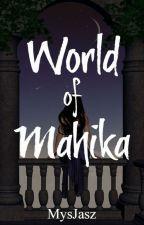 World of Mahika by MysJasz