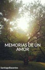 MEMORIAS DE UN AMOR by SantiagoBasantes