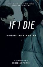 If I Die ( Proses Revisi ) by NisaJuki
