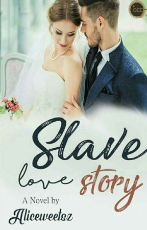 Slave Love Story ✔ (repost) by aliceweetsz