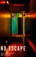 No Escape by DaniLightwood_24