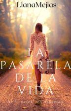 La Pasarela de la Vida by LianaMejias