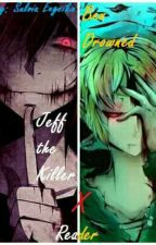 [ Creepypasta Fanfiction ]   Jeff the Killer; Ben Drowned x Reader by FueMika4869
