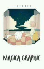 magica graphic 2.0 。 by -taecher