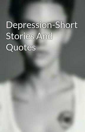 Short Depression Quotes Depression Short Stories And Quotes   Hiding   Wattpad Short Depression Quotes