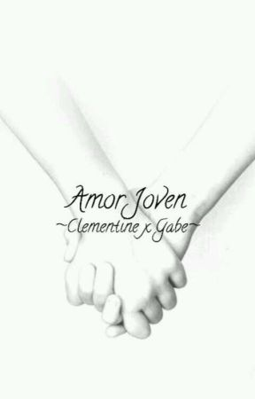 Amor Joven ~Clementine x Gabe~ by IRLMC101