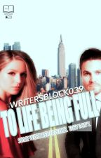 To Life Being Full (Book Three of The Unmatched Records) by WritersBlock039