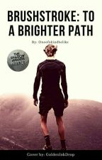 Brushstroke: To A Brighter Path by Oneofakindbelike