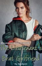 Halverson's Concatenation; The Lieutenant's Brat Girlfriend  by munchy1290