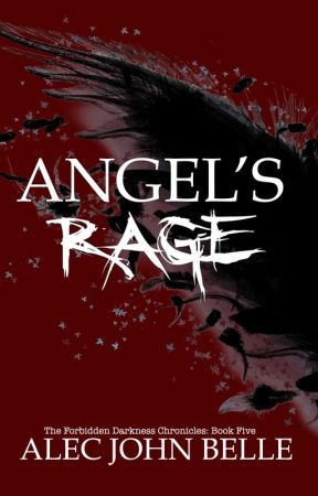 Angel's Rage (Forbidden Darkness Chronicles, Book 5) by AlecBelle