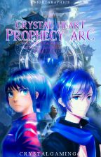 Crystal Heart: Prophecy Arc by CrystalGaming6