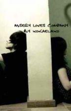Misery Loves Company by KaleidoscopeDreamer