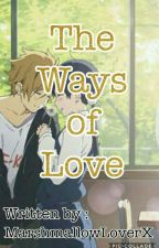 The Ways Of Love (The High School Love Story Series: 1st Generation) by MarshmallowLoverX