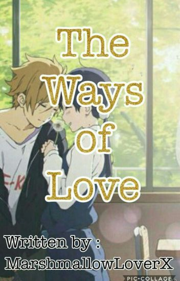 The Ways Of Love (The High School Love Story Series: 1st Generation)