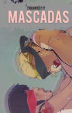 Mascadas [Miraculous Ladybug Oneshot +18] by PaolaRangel439